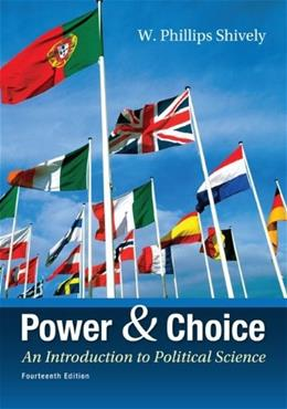 Power & Choice: An Introduction to Political Science 14 9780078024771