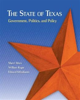 State of Texas: Government, Politics, and Policy, by Mora 9780078024825