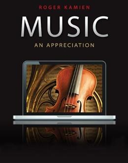 Music: An Appreciation, by Kamien, 10th Edition 9780078025082