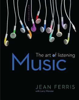 Music: The Art of Listening, by Ferris, 9th Edition 9780078025174