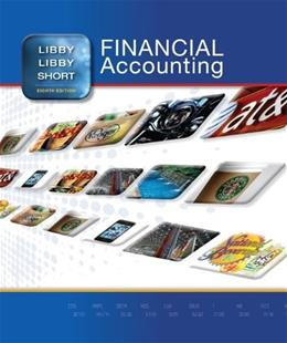 Financial Accounting, by Libby, 8th Edition 9780078025556