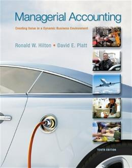 Managerial Accounting: Creating Value in a Dynamic Business Environment, 10th Edition 9780078025662