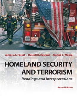 Homeland Security and Terrorism: Readings and Interpretations, by Forest, 2nd Edition 9780078026294