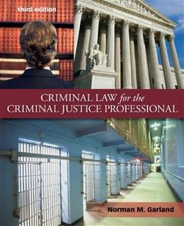 Criminal Law for the Criminal Justice Professional 3 9780078026386