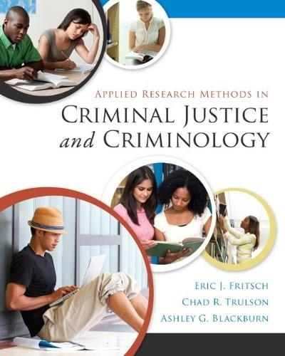Applied Research Methods in Criminal Justice and Criminology, by Fritsch 9780078026416