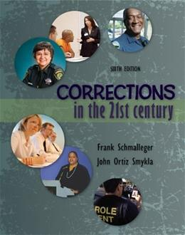 Corrections in the 21st Century, by Schmalleger, 6th Edition 9780078026478