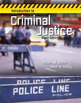 Introduction to Criminal Justice, by Bohm, 8th Edition 9780078026539