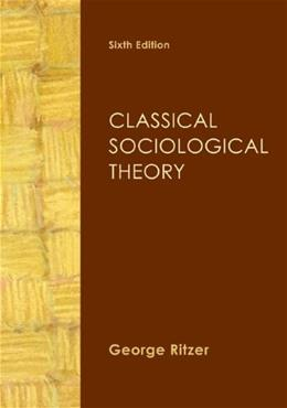 Classical Sociological Theory 6 9780078026652