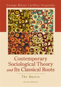 Contemporary Sociological Theory and Its Classical Roots: The Basics 4 9780078026782