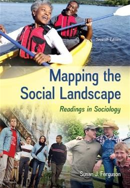 Mapping the Social Landscape: Readings in Sociology 7 9780078026799