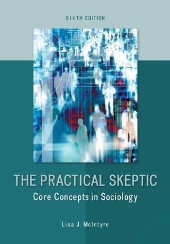 The Practical Skeptic: Core Concepts in Sociology 6 9780078026874