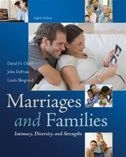 Marriages and Families: Intimacy, Diversity, and Strengths, by Olson, 8th Edition 9780078026928