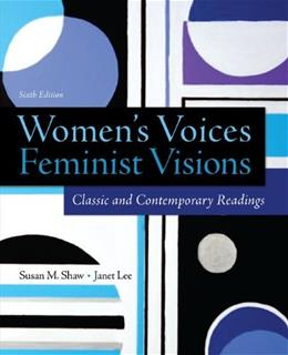 Womens Voices, Feminist Visions: Classic and Contemporary Readings 6 9780078027000