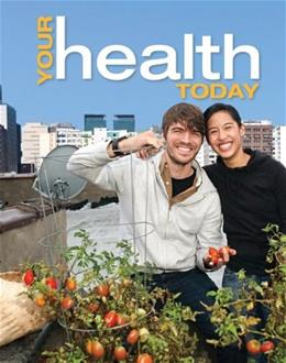 Your Health Today: Choices in a Changing Society 4 9780078028472