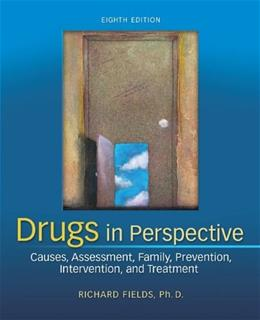 Drugs in Perspective: Causes, Assessment, Family, Prevention, Intervention, and Treatment 8 9780078028502