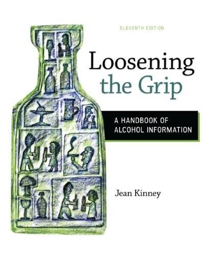 Loosening the Grip: A Handbook of Alcohol Information 11 9780078028557