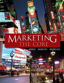 Marketing: The Core, by Kerin, 5th Edition 9780078028922