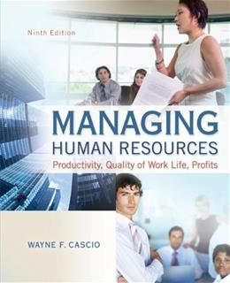 Managing Human Resources, by Cascio, 9th Edition 9780078029172