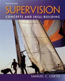 Supervision: Concepts and Skill Building, by Certo, 8th Edition 9780078029189