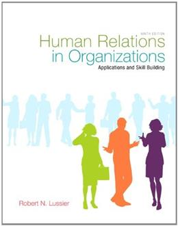 Human Relations in Organizations: Applications and Skill Building, 9th Edition 9780078029202