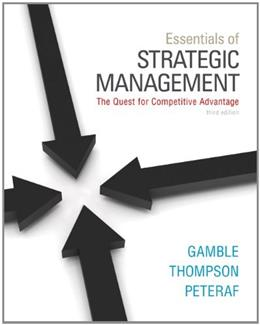 Essentials of Strategic Management: The Quest for Competitive Advantage, by Gamble, 3rd Edition 9780078029288