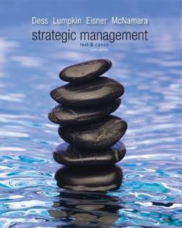 Strategic Management: Text and Cases, by Dess, 6th Edition 9780078029318