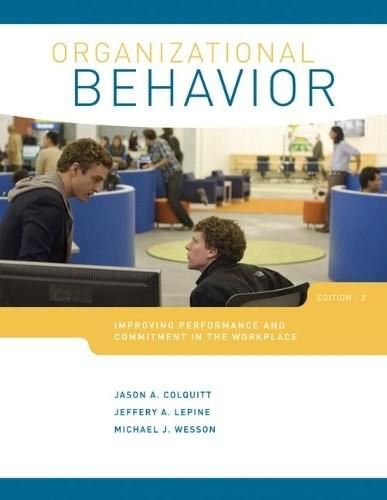 Organizational Behavior: Improving Performance and Commitment in the Workplace 3 9780078029356