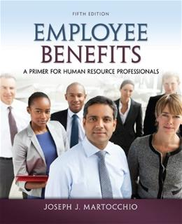 Employee Benefits: A Primer for Human Resource Professionals 5 9780078029486