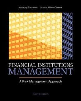 Financial Institutions Management: A Risk Management Approach, 8th Edition 9780078034800