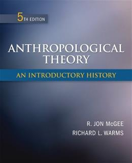 Anthropological Theory: An Introductory History 5 9780078034886