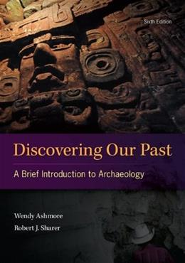 Discovering Our Past: A Brief Introduction to Archaeology 6 9780078034916