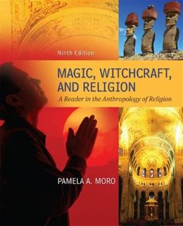 Magic Witchcraft and Religion: A Reader in the Anthropology of Religion 9 9780078034947