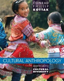 Cultural Anthropology: Appreciating Cultural Diversity, by Kottak, 15th Edition 9780078035005