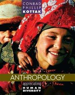 Anthropology: Appreciating Human Diversity, by Kottak, 15th Edition 9780078035012