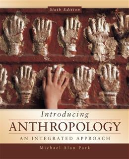 Introducing Anthropology: An Integrated Approach 6 9780078035067