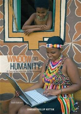 Window on Humanity: A Concise Introduction to General Anthropology 6 9780078035081