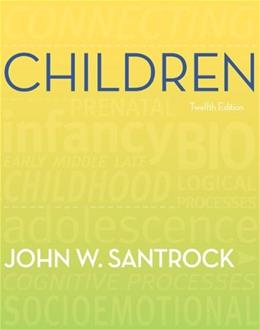 Children, by Santrock, 12th Edition 9780078035128