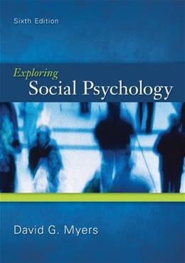 Exploring Social Psychology, by Myers, 6th Edition 9780078035173