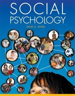 Social Psychology, by Myers, 11th Edition 9780078035296