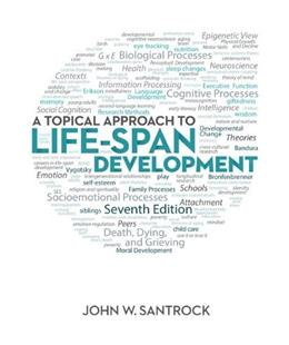 Topical Approach to Life Span Development, by Santrock, 7th Edition 9780078035500