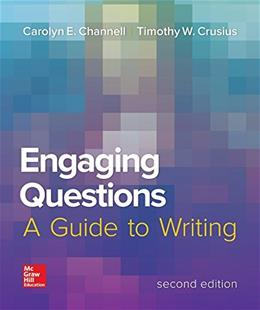 Engaging Questions: A Guide to Writing, by Channell, 2nd Edition 9780078036224