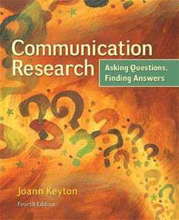 Communication Research: Asking Questions, Finding Answers 4 9780078036910