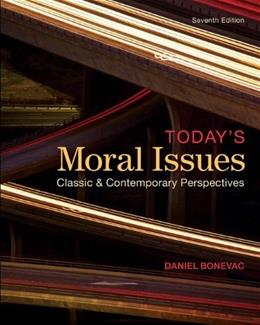 Todays Moral Issues: Classic and Contemporary Perspectives 7 9780078038211