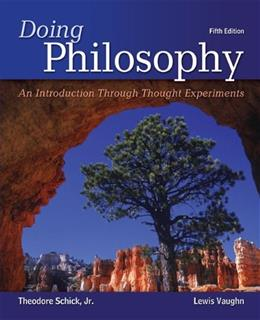 Doing Philosophy: An Introduction Through Thought Experiments 5 9780078038259