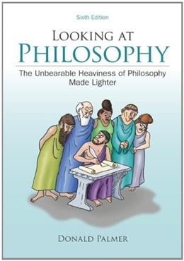 Looking At Philosophy: The Unbearable Heaviness of Philosophy Made Lighter 6 9780078038266