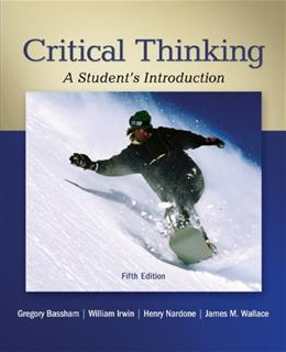 Critical Thinking: A Students Introduction 5 9780078038310