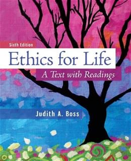 Ethics For Life: A Text with Readings, by Boss, 6th Edition 9780078038334