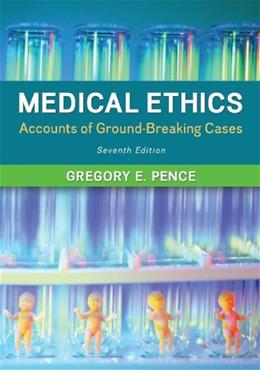 Medical Ethics: Accounts of Ground-Breaking Cases 7 9780078038457