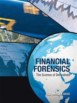 Financial Forensics: The Science of Derivatives, by Weise 9780078047497