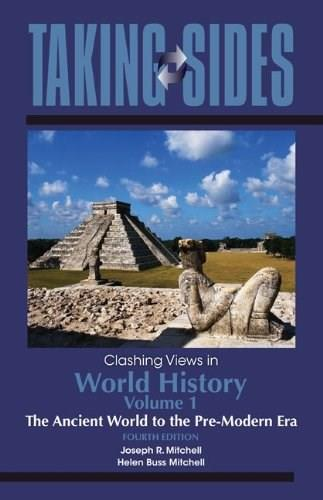 Taking Sides: Clashing Views in World History, by Mitchell, 4th Edition, Volume 1: The Ancient World to the Pre-Modern Era 9780078050077